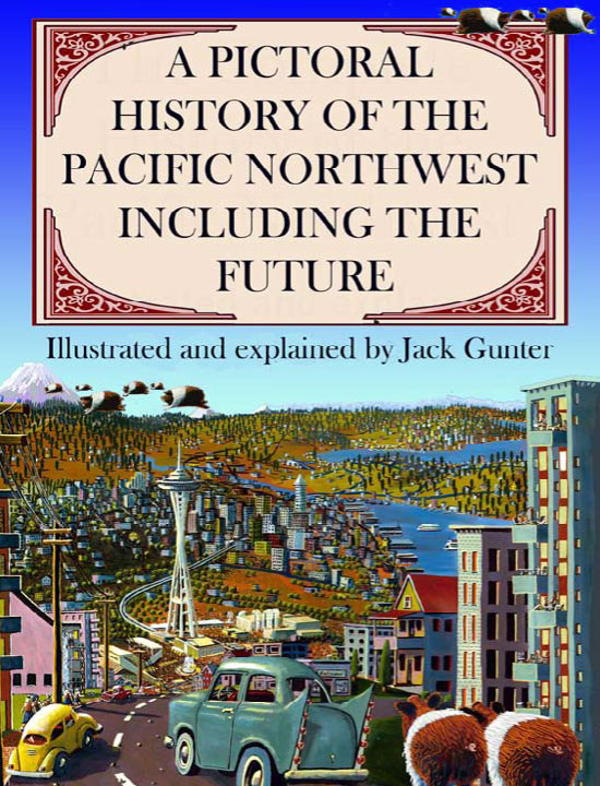 A Pictorial History of the Pacific Northwest Including the Future by Jack Gunter